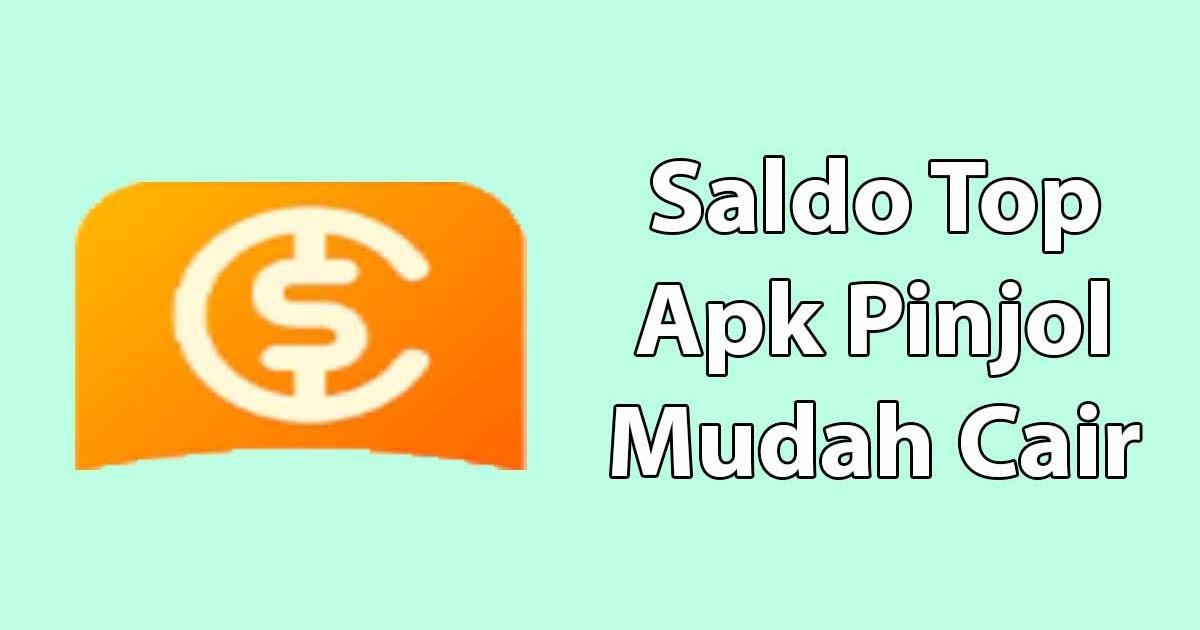 Saldo Top Apk Pinjaman Online Cair Cepat Syarat Ktp Mazkin Net