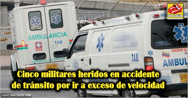 Cinco militares heridos en accidente de tránsito por ir a exceso de velocidad