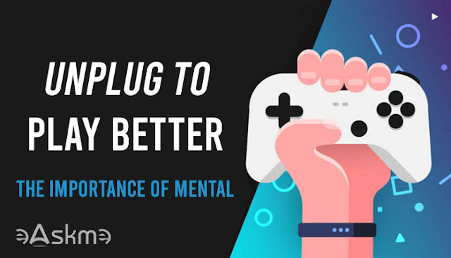 Unplug To Play Better: The Importance Of Mental: eAskme