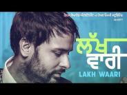 Lakh Waari       Amrinder Gillnew song