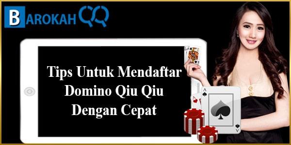 Tips Untuk Mendaftar Domino Qiu Qiu Dengan Cepat