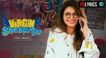 Virgin Bhanupriya Title Track Lyrics - Urvashi Rautela | Dev Negi