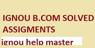 IGNOU B.COM Solved Assignment