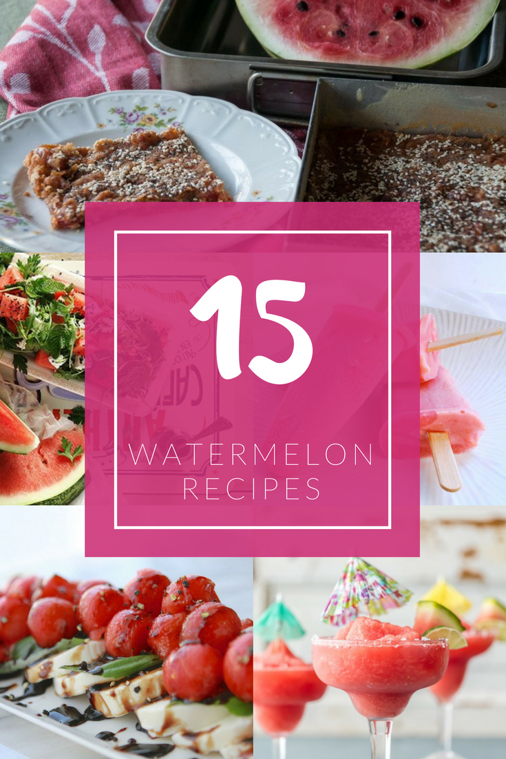 Watermelon Recipes Roundup - Ioanna's Notebook