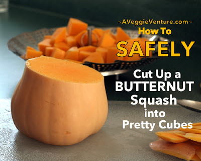 How to Safely Cut a Butternut Squash into Cubes and Keep All Ten Fingers, step-by-step photos ♥ AVeggieVenture.com. Rave reviews!
