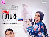 Sinopsis My Future Husband Lakonan Mira Filzah, Amy Mastura, Sean Lee, Malek Mccrone