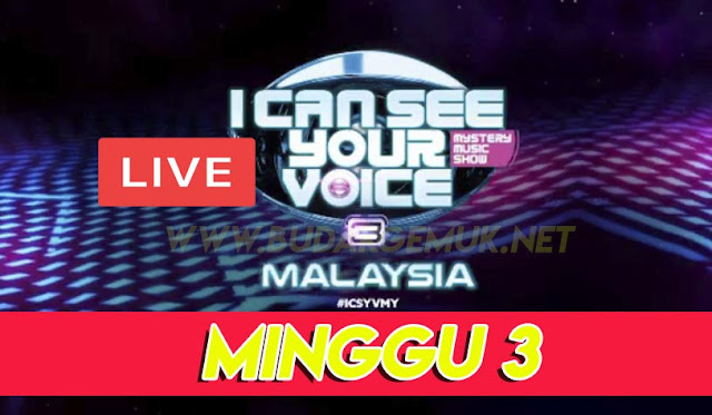 I Can See Your Voice Malaysia 3 Minggu 3