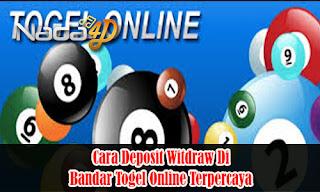 Cara Deposit Witdraw Di Bandar Togel Online Terpercaya