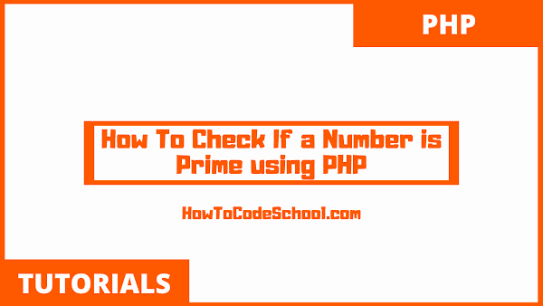 How To Check If a Number is Prime using PHP