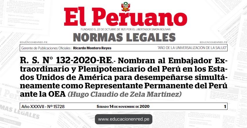R. S. N° 132-2020-RE.- Nombran al Embajador Extraordinario y Plenipotenciario del Perú en los Estados Unidos de América para desempeñarse simultáneamente como Representante Permanente del Perú ante la OEA (Hugo Claudio de Zela Martínez)