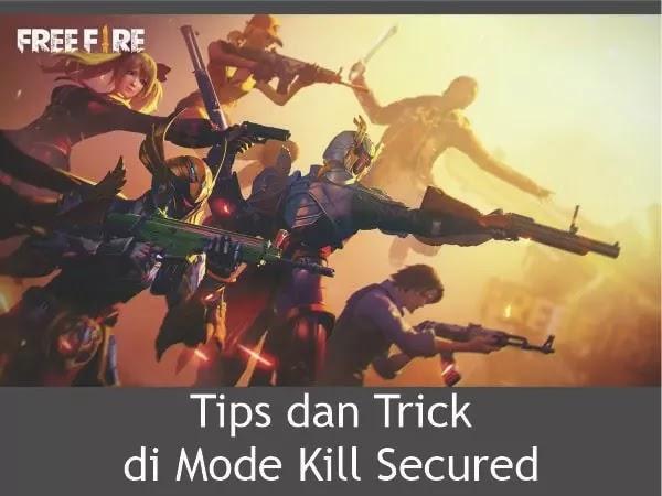 Tips dan Trik bermain di Mode Kill Secured Free Fire