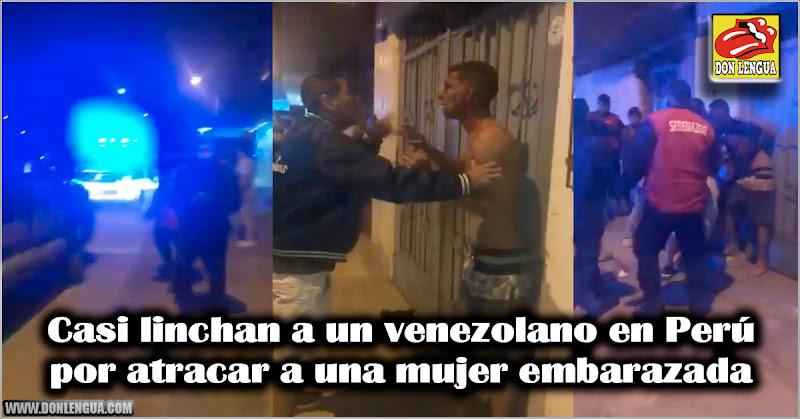 Casi linchan a un venezolano en Perú por atracar a una mujer embarazada