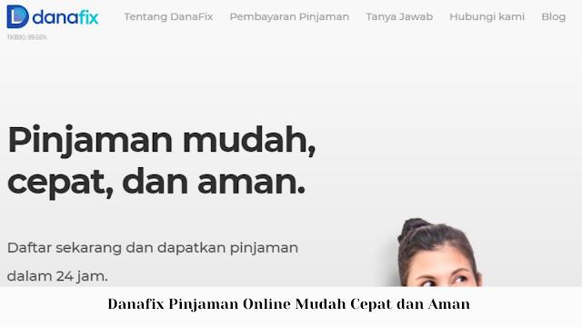 Danafix Pinjaman Online Mudah Cepat dan Aman