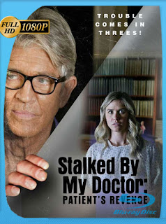 Stalked by My Doctor: Patient's Revenge (2018) HD [1080p] Latino [Google Drive] Panchirulo