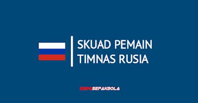 daftar susunan nama pemain timnas rusia terbaru