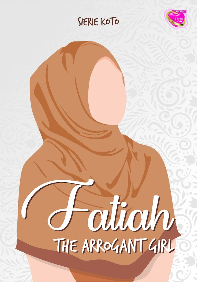 Novel : Fatiah The Arrogant Girl
