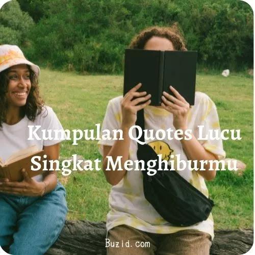 Kumpulan Quotes Lucu Singkat Menghiburmu