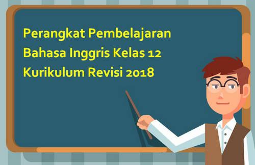Perangkat Pembelajaran Bahasa Inggris Kelas 12 Kurikulum Revisi 2018