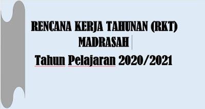 Rencana Kerja Tahunan (RKT) Madrasah Tahun Pelajaran 2020/2021
