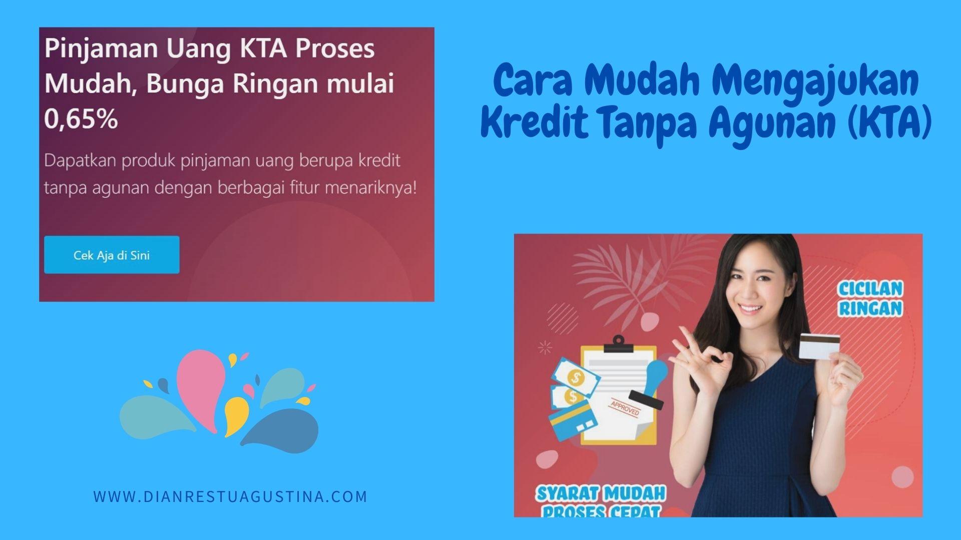 Cara Mudah Mengajukan Kredit Tanpa Agunan (KTA)