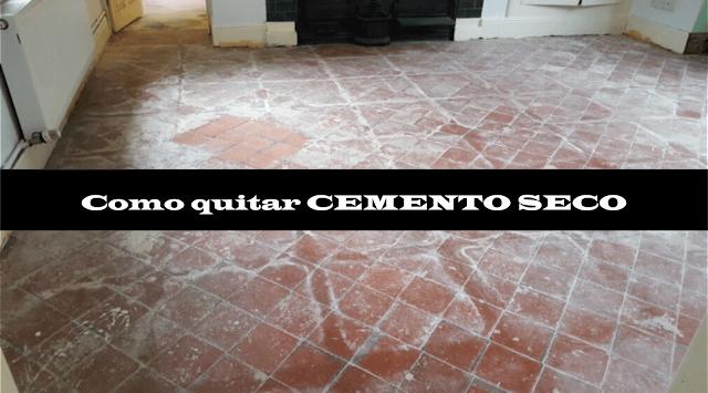 Como quitar cemento seco