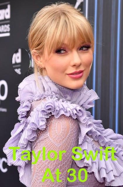 Taylor Swift At Age Thirty