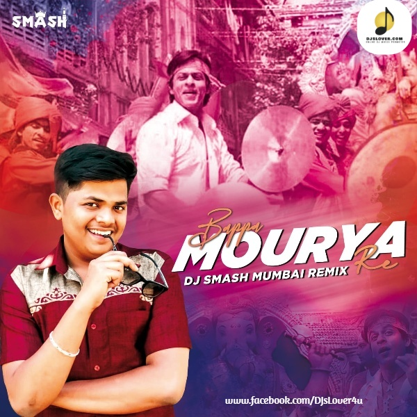 Mourya Re Remix Don DJ Smash Mumbai