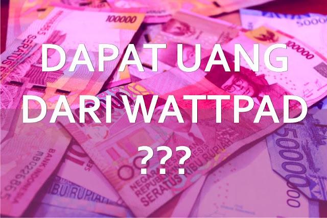 Apakah bisa dapat uang dari wattpad