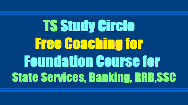 TS Study Circle Free Coaching for Foundation Course for State Services, Banking, RRB,SSC