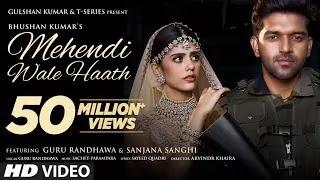 Mehendi-Waale-Haath-Guru-Randhawa-Sanjana-Sanghi