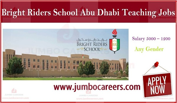 Urgently Required Teacher's For Bright Riders School Abu Dhabi, CBSE school jobs in Abu Dhabi,