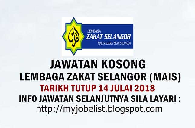 Jawatan Kosong Lembaga Zakat Selangor (MAIS) Julai 2018
