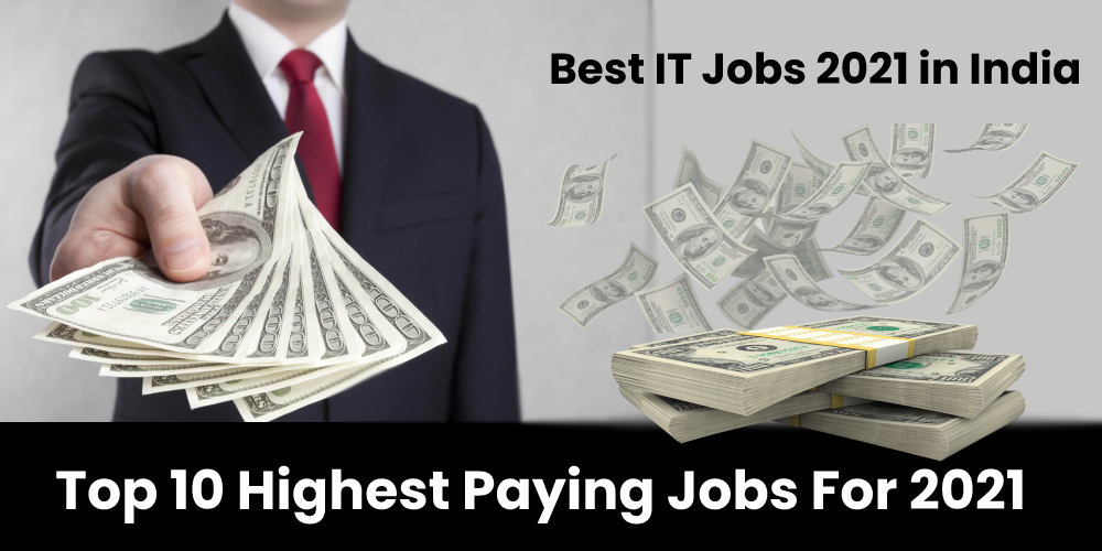 Top 10 Highest Paying Jobs For 2021 | Highest Paying IT Jobs in 2021 | Best IT Jobs 2021 in India