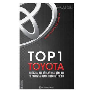 Top 1 Toyota - Những Bài Học Về Nghệ Thuật Lãnh Đạo Từ Công Ty Sản Xuất Ô Tô Lớn Nhất Thế Giới ebook PDF-EPUB-AWZ3-PRC-MOBI