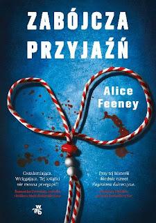"""""""Zabójcza przyjaźń"""" Alice Feeney"""