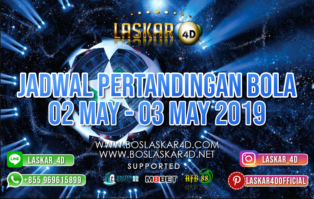 JADWAL PERTANDINGAN BOLA 02 – 03 MAY 2019