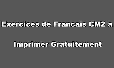 Exercices de Francais CM2 a Imprimer Gratuitement