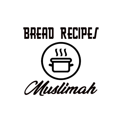 Bread Recipes Muslimah