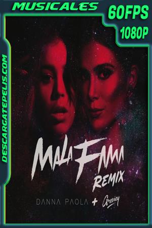 Danna Paola, Greeicy – Mala Fama (Remix) 1080p 60FPS