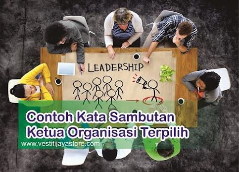Contoh Kata Sambutan Ketua Organisasi Terpilih
