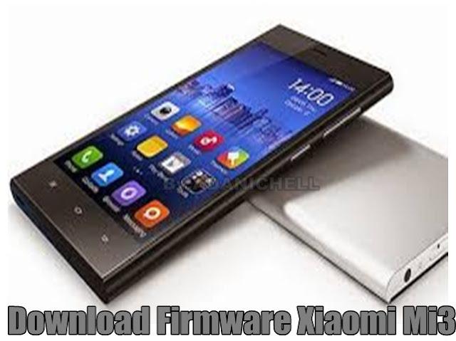 Download Firmware Xiaomi Mi3