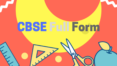 CBSE Full Form [CBSE Meaning]