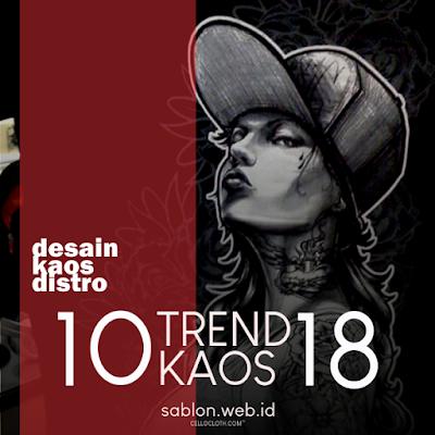 10 Desain Kaos Distro Trend Tahun 2018