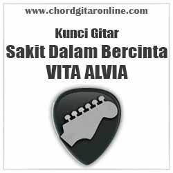 Chord Sakit Dalam Bercinta Vita Alvia