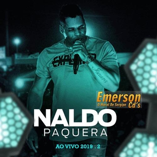 Naldo Paquera - Ao Vivo 2k19