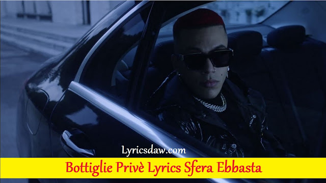 Bottiglie Privè Lyrics Sfera Ebbasta
