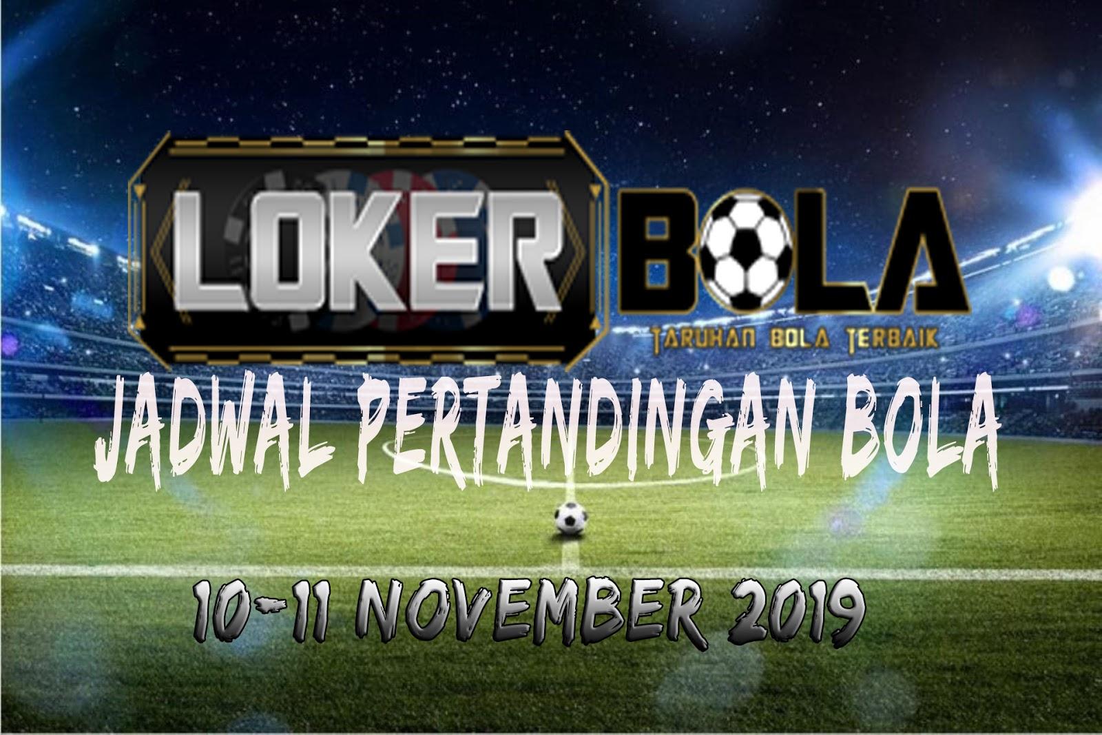 JADWAL PERTANDINGAN BOLA 10 – 11 NOVEMBER 2019
