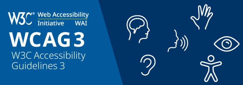 W3C Web Accessibility Initiative WAI. WCAG 3. W3C Accessibility Guideline 3