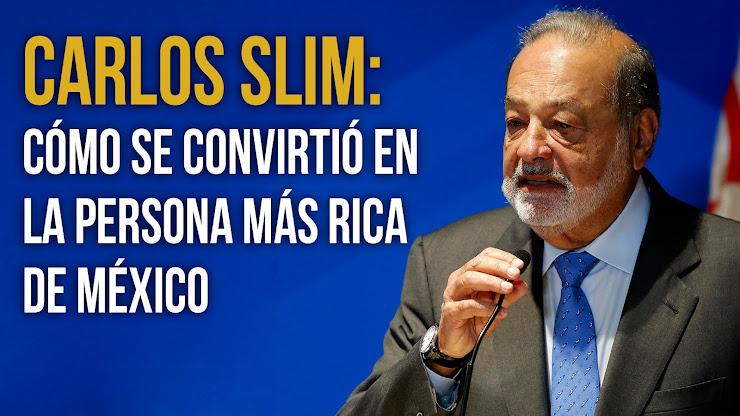 La historia de Carlos Slim, el hombre más rico de México
