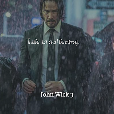 Quotes of John Wick: Chapter 3 life is suffering